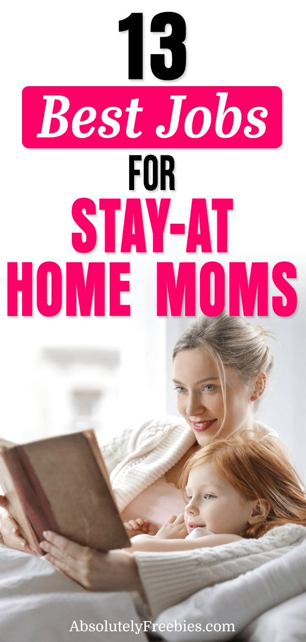 Discover 13 stay-at-home mom jobs that will help you be with your kids and contribute to your family's finances. #stayathomemomjobs #jobsforstayathomemoms