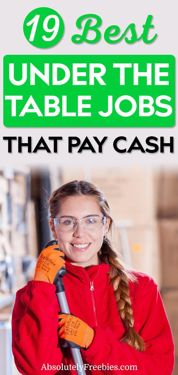 If you need cash today, these jobs that pay under the table will pay you cash after the job is done. No waithing to cash out check. They are mainly considered as off books jobs and are a great way to earn cash when you need it fast.  #underthetable #jobsthatpaycash #makemoneyfast